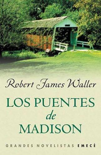 Los Puentes De Madison County Robert James Waller El